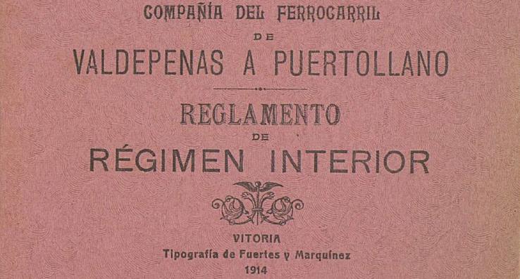 Reglamento de régimen interior de la Compañía del Ferrocarril de Valdepeñas a Puertollano.